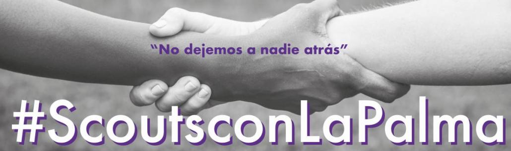 #ScoutsConLaPalma: ayuda para las personas afectadas por el volcán